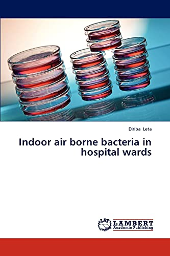 Indoor air borne bacteria in hospital wards: Diriba Leta