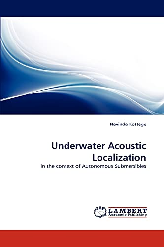 9783844320312: Underwater Acoustic Localization: in the context of Autonomous Submersibles