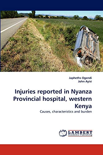 Injuries Reported in Nyanza Provincial Hospital, Western Kenya: Japheths Ogendi