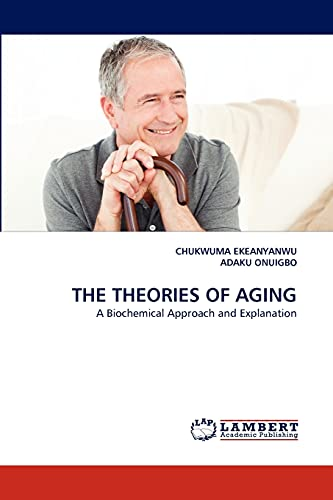 9783844321609: THE THEORIES OF AGING: A Biochemical Approach and Explanation