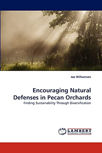 9783844321913: Encouraging Natural Defenses in Pecan Orchards: Finding Sustainability Through Diversification