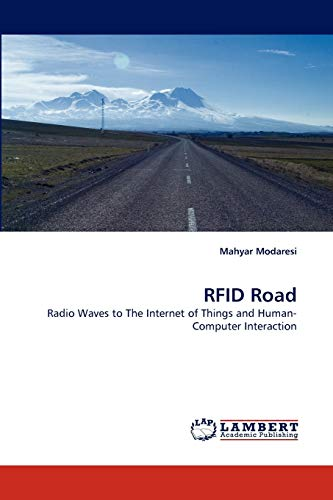 9783844322361: RFID Road: Radio Waves to The Internet of Things and Human-Computer Interaction
