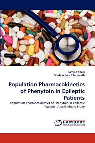 9783844323085: Population Pharmacokinetics of Phenytoin in Epileptic Patients: Population Pharmacokinetics of Phenytoin in Epileptic Patients- A preliminary Study