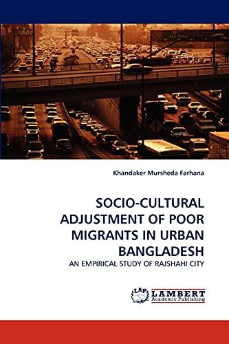 Socio-Cultural Adjustment of Poor Migrants in Urban Bangladesh: Khandaker Mursheda Farhana