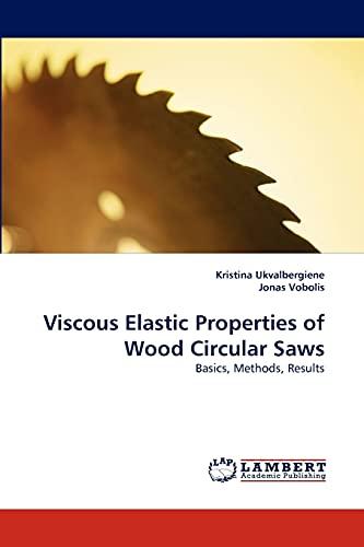 Viscous Elastic Properties of Wood Circular Saws: Kristina Ukvalbergiene