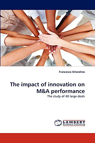 9783844324396: The impact of innovation on M&A performance: The study of 40 large deals