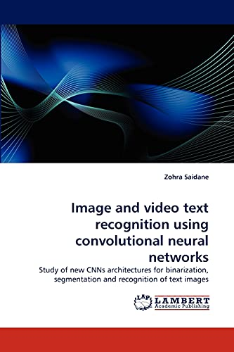 Image and video text recognition using convolutional: Zohra Saidane