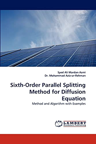 Sixth-Order Parallel Splitting Method for Diffusion Equation: Syed Ali Mardan