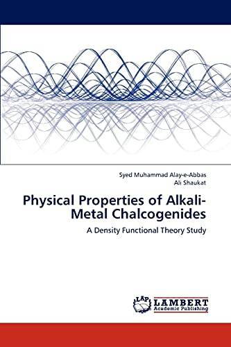 9783844324990: Physical Properties of Alkali-Metal Chalcogenides: A Density Functional Theory Study