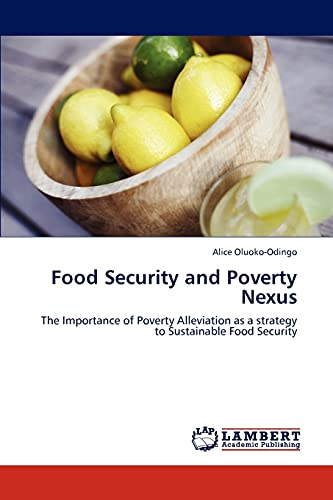 9783844326338: Food Security and Poverty Nexus: The Importance of Poverty Alleviation as a strategy to Sustainable Food Security