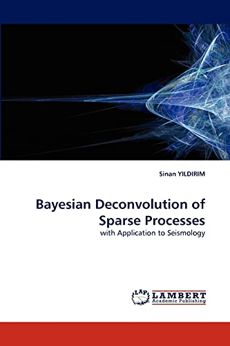 Bayesian Deconvolution of Sparse Processes: Sinan YILDIRIM