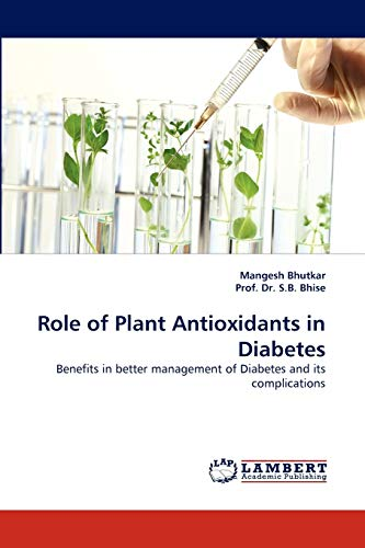 Role of Plant Antioxidants in Diabetes: Benefits in better management of Diabetes and its ...