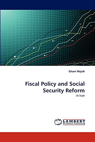 9783844328240: Fiscal Policy and Social Security Reform: in Iran