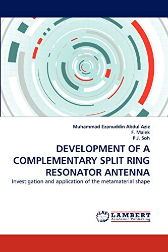 9783844328325: DEVELOPMENT OF A COMPLEMENTARY SPLIT RING RESONATOR ANTENNA: Investigation and application of the metamaterial shape