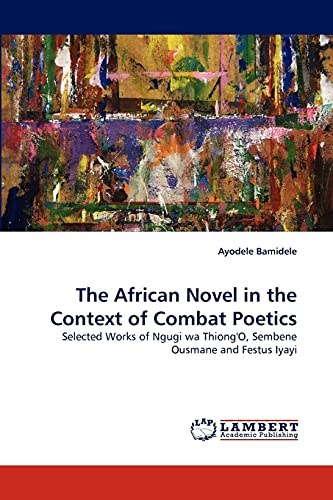 The African Novel in the Context of Combat Poetics: Ayodele Bamidele