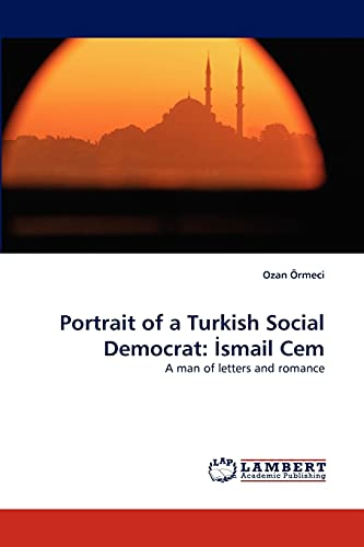 9783844328516: Portrait of a Turkish Social Democrat: ?smail Cem: A man of letters and romance