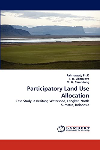 9783844329476: Participatory Land Use Allocation: Case Study in Besitang Watershed, Langkat, North Sumatra, Indonesia