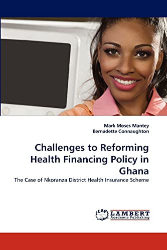 Challenges to Reforming Health Financing Policy in Ghana: Bernadette Connaughton