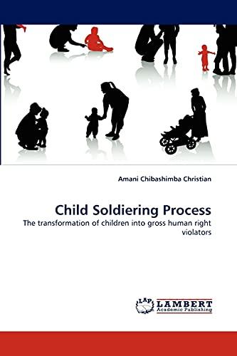 Child Soldiering Process: Amani Chibashimba Christian