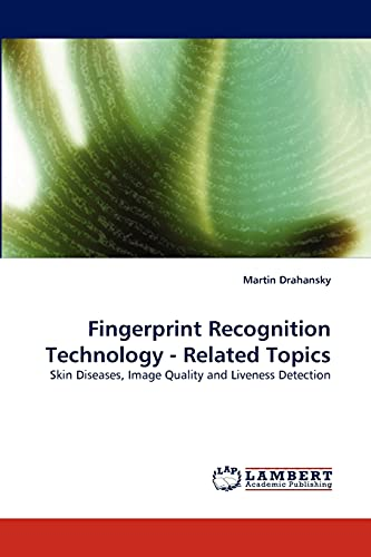 9783844330076: Fingerprint Recognition Technology - Related Topics: Skin Diseases, Image Quality and Liveness Detection