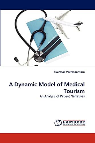 A Dynamic Model of Medical Tourism: Ruamsak Veerasoontorn