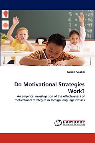 Do Motivational Strategies Work?: An empirical investigation: Alrabai, Fakieh
