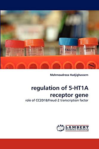 9783844332179: regulation of 5-HT1A receptor gene: role of CC2D1B/Freud-2 transcription factor