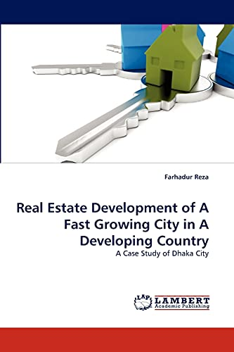 Real Estate Development of a Fast Growing City in a Developing Country: Farhadur Reza