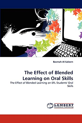 9783844332452: The Effect of Blended Learning on Oral Skills: The Effect of Blended Learning on EFL Students' Oral Skills