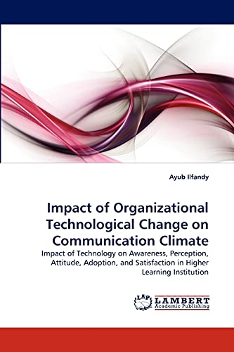 Impact of Organizational Technological Change on Communication Climate: Ayub Ilfandy