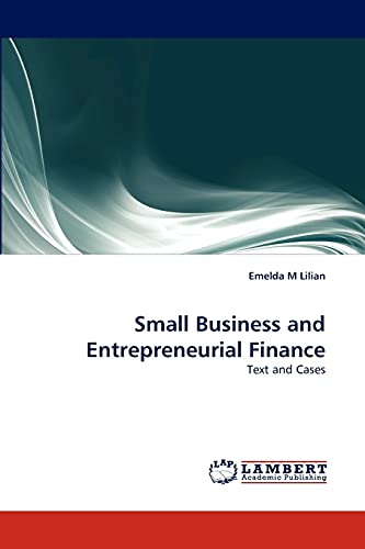 Small Business and Entrepreneurial Finance: Emelda M Lilian