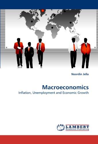 9783844332827: Macroeconomics: Inflation, Unemployment and Economic Growth