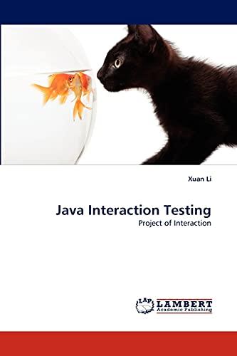 Java Interaction Testing: Xuan Li