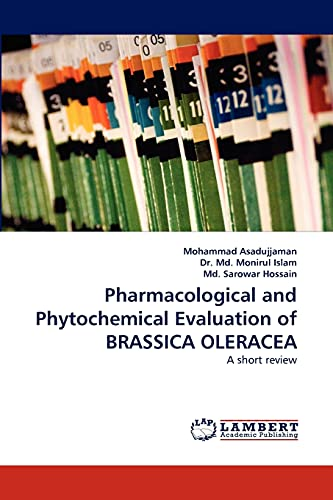 Pharmacological and Phytochemical Evaluation of BRASSICA OLERACEA - Mohammad Asadujjaman