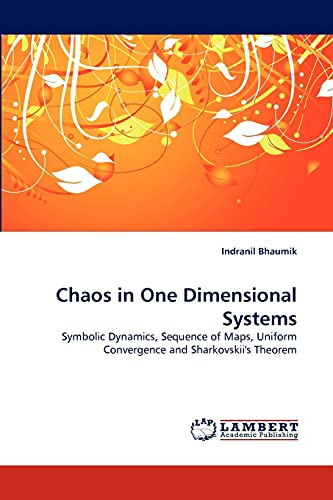Chaos in One Dimensional Systems: Indranil Bhaumik