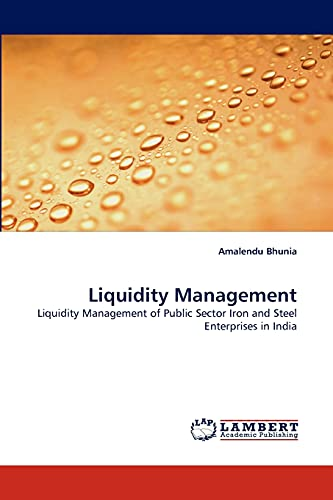 Liquidity Management: Liquidity Management of Public Sector: Amalendu Bhunia
