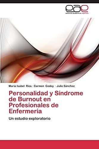 Personalidad y Síndrome de Burnout en Profesionales de Enfermería: Un estudio ...