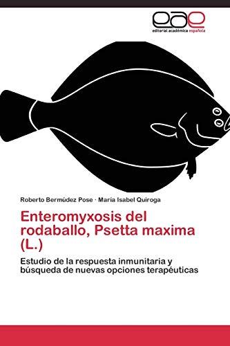 9783844335835: Enteromyxosis del rodaballo, Psetta maxima (L.): Estudio de la respuesta inmunitaria y búsqueda de nuevas opciones terapéuticas (Spanish Edition)