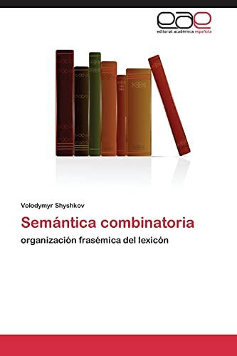 9783844336603: Semántica combinatoria: organización frasémica del lexicón (Spanish Edition)