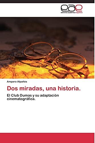 9783844336764: Dos miradas, una historia.: El Club Dumas y su adaptación cinematográfica. (Spanish Edition)