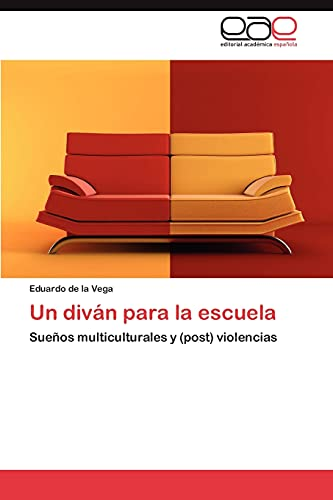 9783844336931: Un diván para la escuela: Sueños multiculturales y (post) violencias (Spanish Edition)