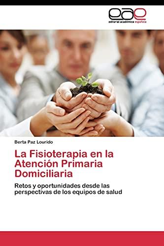 9783844337020: La Fisioterapia en la Atención Primaria Domiciliaria