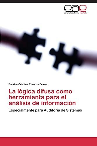 9783844337495: La lógica difusa como herramienta para el análisis de información: Especialmente para Auditoría de Sistemas (Spanish Edition)