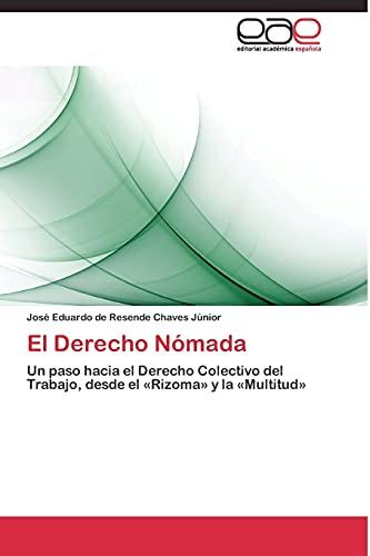9783844337891: El Derecho Nómada: Un paso hacia el Derecho Colectivo del Trabajo, desde el «Rizoma» y la «Multitud» (Spanish Edition)