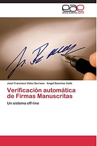 9783844338706: Verificación automática de Firmas Manuscritas: Un sistema off-line (Spanish Edition)