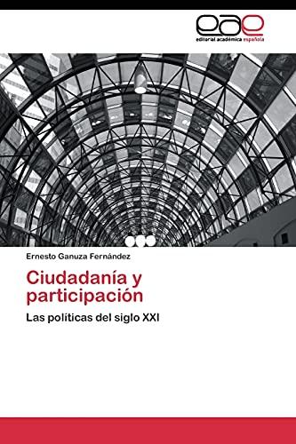 9783844338874: Ciudadanía y participación: Las políticas del siglo XXI (Spanish Edition)