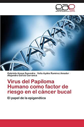 9783844339291: Virus del Papiloma Humano como factor de riesgo en el cáncer bucal: El papel de la epigenética (Spanish Edition)