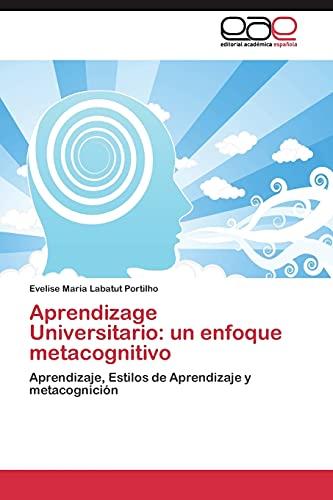 9783844339529: Aprendizage Universitario: un enfoque metacognitivo: Aprendizaje, Estilos de Aprendizaje y metacognición (Spanish Edition)