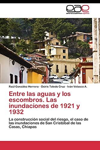 9783844340341: Entre las aguas y los escombros. Las inundaciones de 1921 y 1932