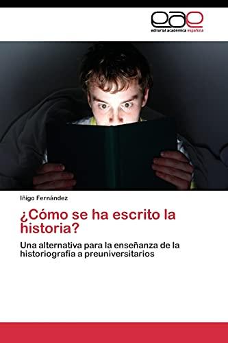 9783844340365: ¿Cómo se ha escrito la historia?